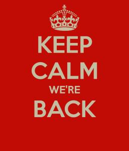 keep-calm-we-re-back